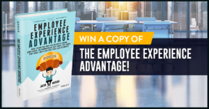 Win A Copy Of The Employee Experience Advantage!