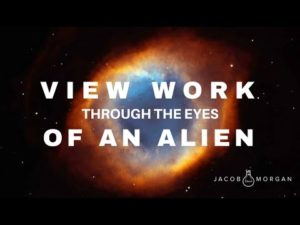 View Work Through The Eyes Of An Alien