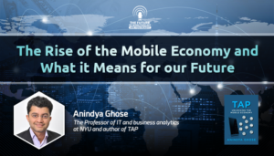 The Rise of the Mobile Economy and What it Means for our Future