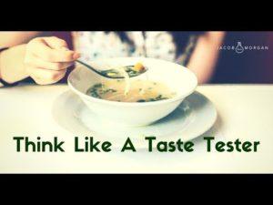Think Like A Taste Tester