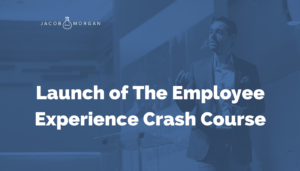 Launch of The Employee Experience Crash Course