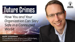 Future Crimes: How You and Your Organization Can Stay Safe in a Connected World
