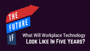What Will Workplace Technology Look Like in 5 Years?