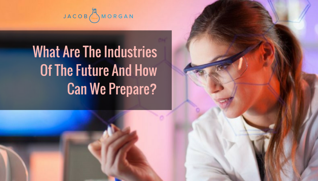 What Are The Industries Of The Future And How Can We Prepare?