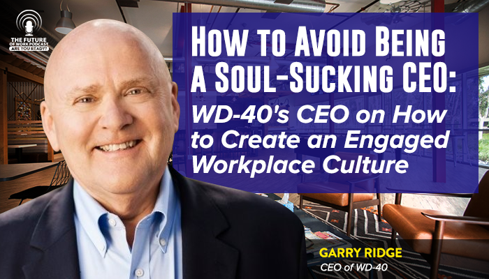 ceo wd40 employee experience leadership future of work