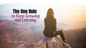 The One Rule To Keep Growing And Learning