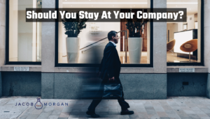 Should You Stay At Your Company?