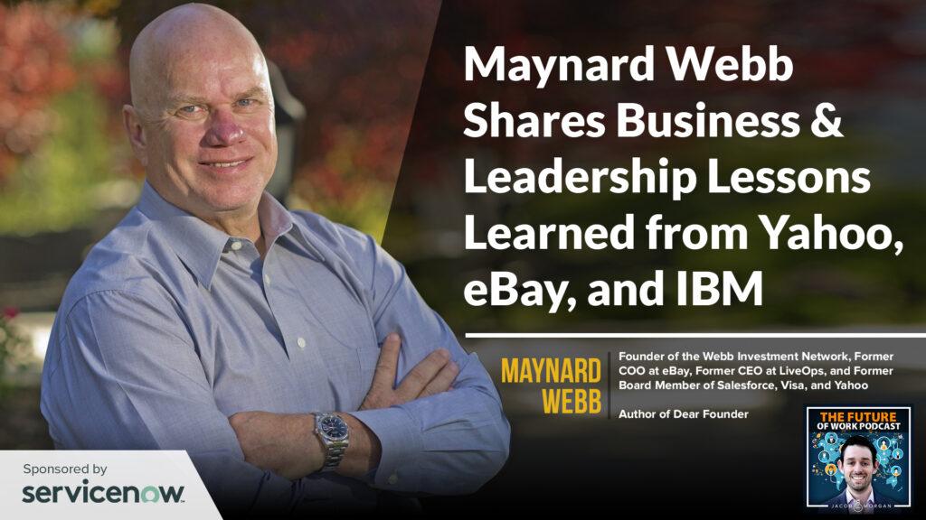 Maynard Webb Shares Business & Leadership Lessons He Learned