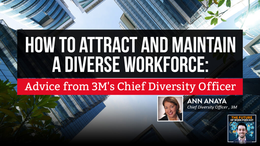 How to Attract and Maintain a Diverse Workforce: Advice from 3M's Chief Diversity Officer